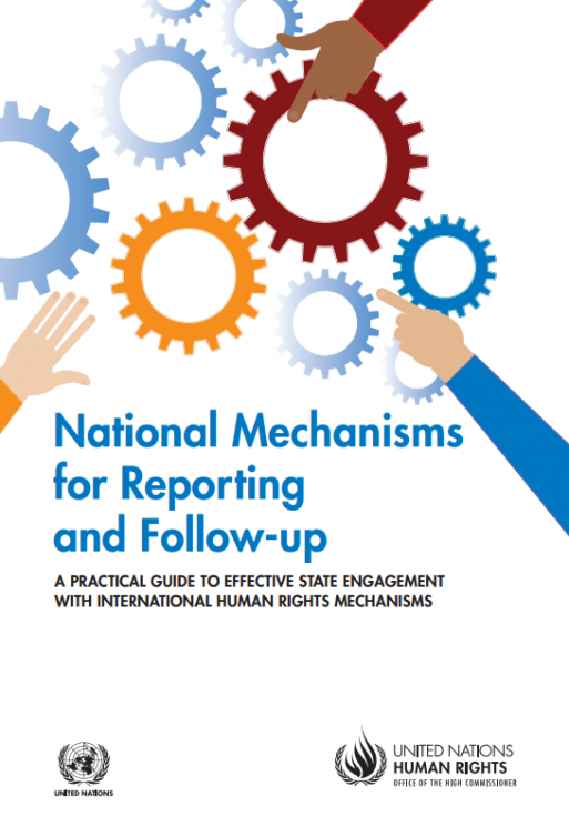National Mechanisms for Reporting and Follow-up: A Practical Guide to Effective State Engagement with International Human Rights Mechanisms